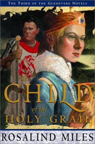 The Child of the Holy Grail (Guenevere Novels) pdf