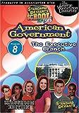 Standard Deviants School: American Government, Program Eight - The Executive Branch (Classroom Edition)