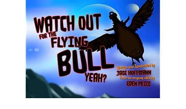 Watch out for the Flying Bull, Yeah?