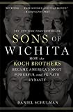 private worlds 1935 - Sons of Wichita: How the Koch Brothers Became America's Most Powerful and Private Dynasty