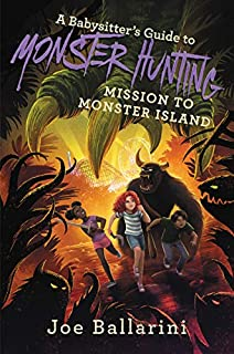 Book Cover: A Babysitter's Guide to Monster Hunting #3: Mission to Monster Island