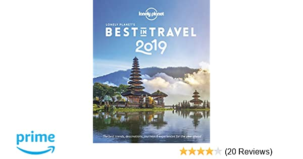 Lonely Planets Best in Travel 2019: Lonely Planet ...