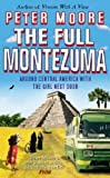 Front cover for the book The Full Montezuma by Peter Moore