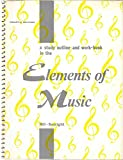 img - for A Study Outline & Work-Book in the Elements of Music (4th Printing) book / textbook / text book