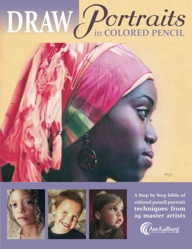 DRAW Portraits in Colored Pencil: The Ultimate Step by Step Guide ebook
