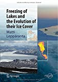 Freezing of Lakes and Evolution of Their Ice Cover, Leppäranta, Matti, 3642290809