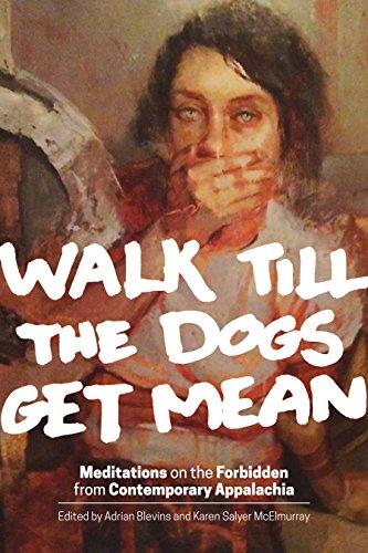Walk Till the Dogs Get Mean: Meditations on the Forbidden from Contemporary - Walk Karen