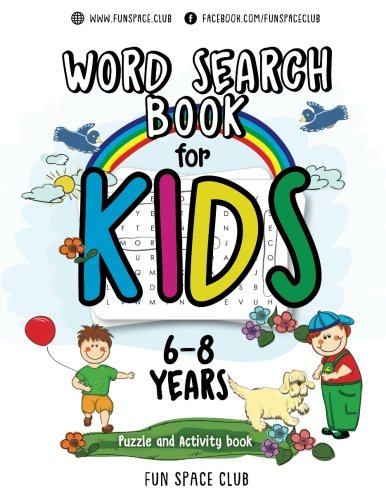 (Word Search Books for Kids 6-8: Word Search Puzzles for Kids Activities Workbooks age 6 7 8 year olds (Fun Space Club Games Word Search Puzzles for Kids) (Volume 2))