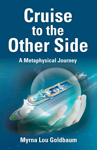 Book: CRUISE TO THE OTHER SIDE - A Metaphysical Journey by Myrna Lou Goldbaum