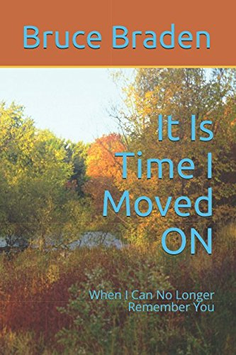 Read Online It Is Time I Moved ON: When I Can No Longer Remember You ebook