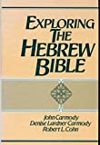 Exploring the Hebrew Bible, Carmody, John T. and Carmody, Denise L., 0132970031