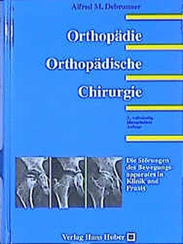 Orthopädie. Orthopädische Chirurgie: Patientenorientierte Diagnostik und Therapie des Bewegungsapparates
