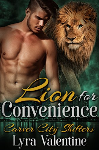 Lion for Convenience: BBW Lion Shifter Paranormal Romance (Carver City Shifters Book 3) by [Valentine, Lyra]