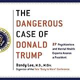 by Bandy X. Lee - editor (Author), Nanette Gartrell (Narrator), Luba Kessler (Narrator), Bandy X. Lee (Narrator), P. J. Ochlan (Narrator), Betty P. Teng (Narrator), Alex Hyde-White (Narrator), Thomas Singer (Narrator), Hillary Huber (Narrator), Macmillan Audio (Publisher)(126)Buy new: $35.69$30.95