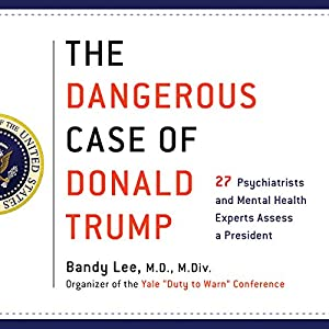 The Dangerous Case of Donald Trump Audiobook