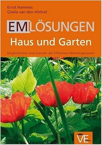 EM Lösungen Haus und Garten: Möglichkeiten und Grenzen der ...