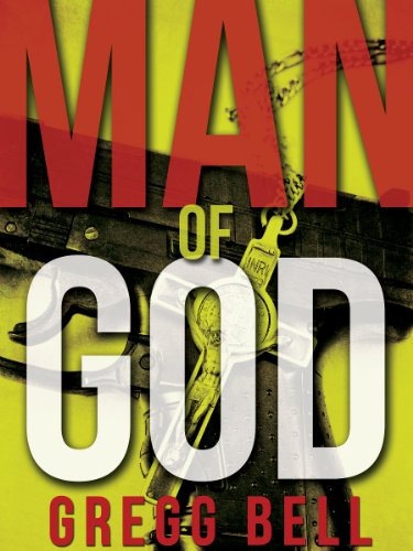 Man of God: A Suspense Novel by [Bell, Gregg]