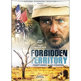 Forbidden Territory: Stanleyu0027s Search For Livingstone  Dr Livingstone I Presume Movie