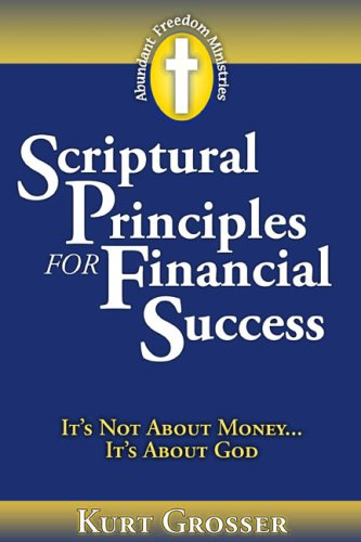 SCRIPTURAL PRINCIPLES FOR FINANCIAL SUCCESS
