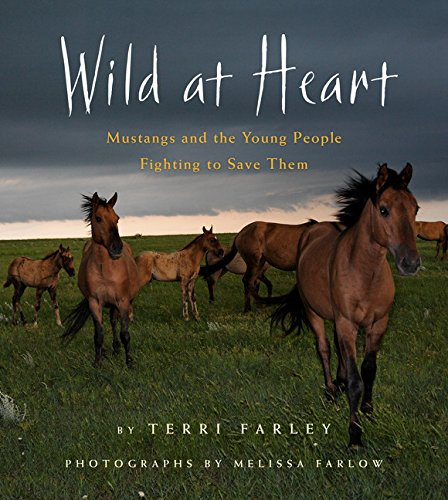 Wild at Heart: Mustangs and the Young People Fighting to Save Them pdf epub