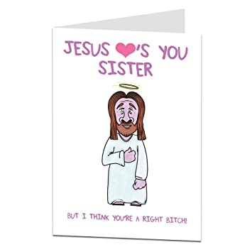 Happy Birthday Card For Sister Funny Jesus Design Rude Message