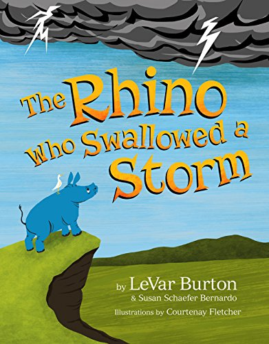 The Rhino Who Swallowed a Storm by [Burton, LeVar, Bernardo, Susan Schaefer]