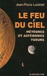 Le Feu du ciel : Météores et astéroïdes tueurs