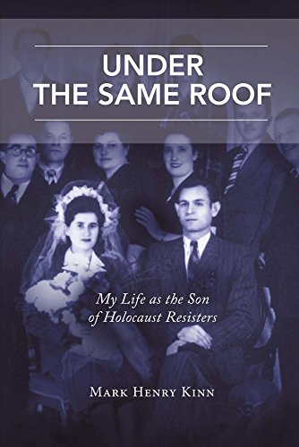 Under the Same Roof: My Life as the Son of Holocaust Resisters