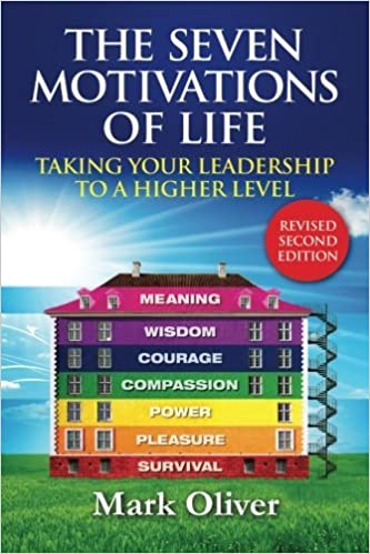 Book The Seven Motivations of Life: Taking Your Leadership to a Higher Level by Mark Oliver (2014-05-21)