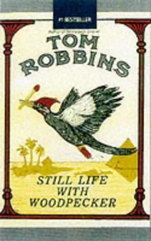 Still Life With Woodpecker (1980) (Book) written by Tom Robbins