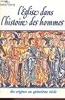 L'Eglise dans l'histoire des hommes : des origines au quinzième siècle par Christophe
