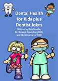 Dental Health for Kids plus Dentist Jokes