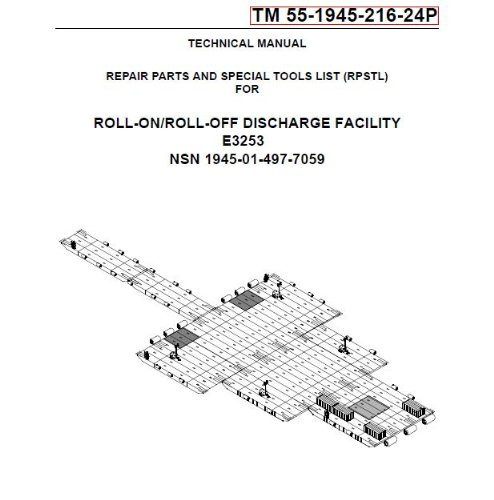 US Army, Technical Manual, TM 55-1945-216-24P, ROLL-ON/ROLL-OFF DISCHARGE FACILITY E3253, (NSN 1945-01-497-7059), 2004