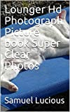 Lounger Hd Photograph Picture book Super Clear Photos