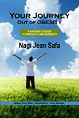 Your Journey Out of Obesity: A patient's Guide to Weight Loss Surgery Paperback