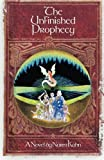 The Unfinished Prophecy, Norm Kohn, 1493535137