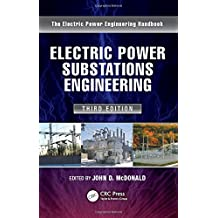 Electric Power Substations Engineering, Third Edition (Electrical Engineering Handbook)