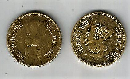 2 FOR 1 SALE...FREE COIN...ADULT ''HEADS TAILS COINS..NUDE WOMAN. HEADS I WIN..TAILS YOU LOSE