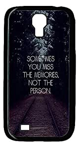 Samsung S4 Case Sometimes You Miss The Memories Not The Person PC Custom Samsung S4 Case Cover Black