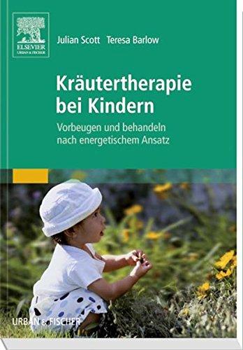Kräutertherapie bei Kindern: Vorbeugen und Behandeln Nach Energetischem Ansatz