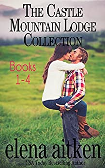 The Castle Mountain Lodge Collection: Books 1-4 by [Aitken, Elena]