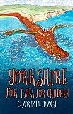"""""""Yorkshire Folk Tales for Children"""" av Carmel Page"""