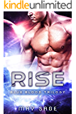 Rise: a New Adult Sci-Fi Paranormal Romance (The Blue Blood Trilogy Book 1)