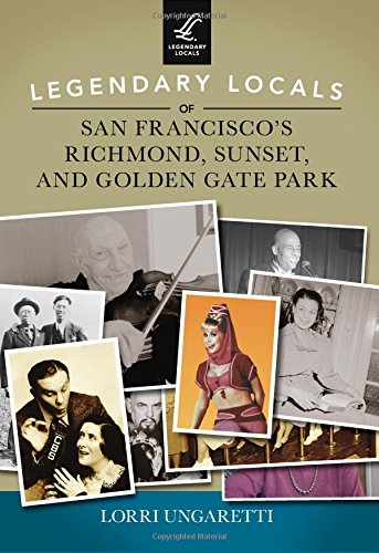Gates Sunset (Legendary Locals of San Francisco's Richmond, Sunset, and Golden Gate Park)