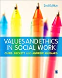 Values and Ethics in Social Work, Chris Beckett, Andrew Maynard, 1446203204