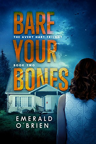 Bare Your Bones (The Avery Hart Trilogy Book (Emerald Twist)