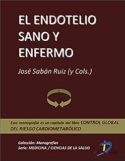 El endotelio sano y enfermo (Capítulo del libro Control global del riesgo cardiometabólico) :