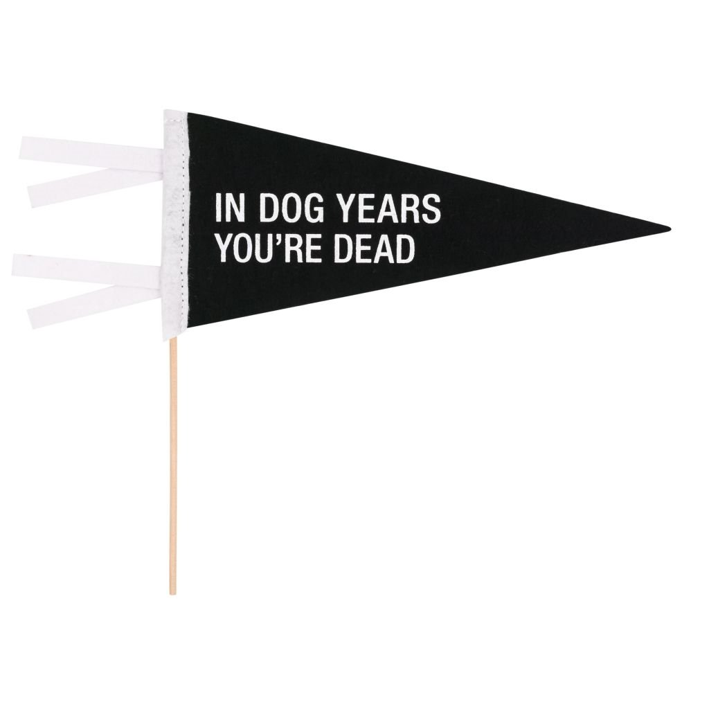 Black One Size About Face Designs Youre Dead Pennant
