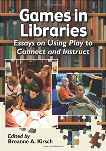 Book Games in Libraries: Essays on Using Play to Connect and Instruct