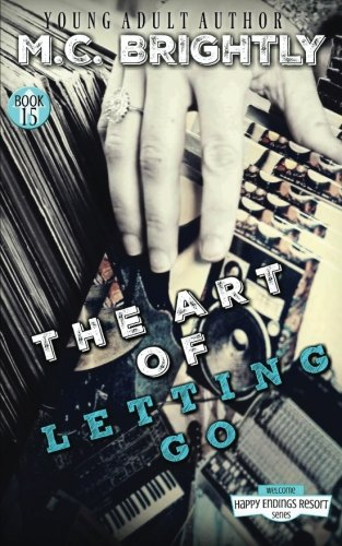 The Art of Letting Go: a novella (The Happy Endings Resort Series) (Volume 15) pdf
